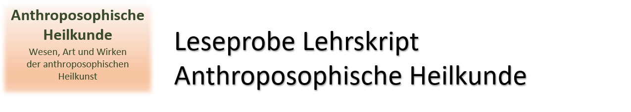 Leseprobe Lehrskript Anthroposophische Heilkunde